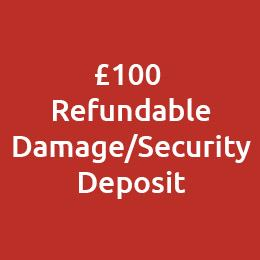 £100 refundable damage/security deposit